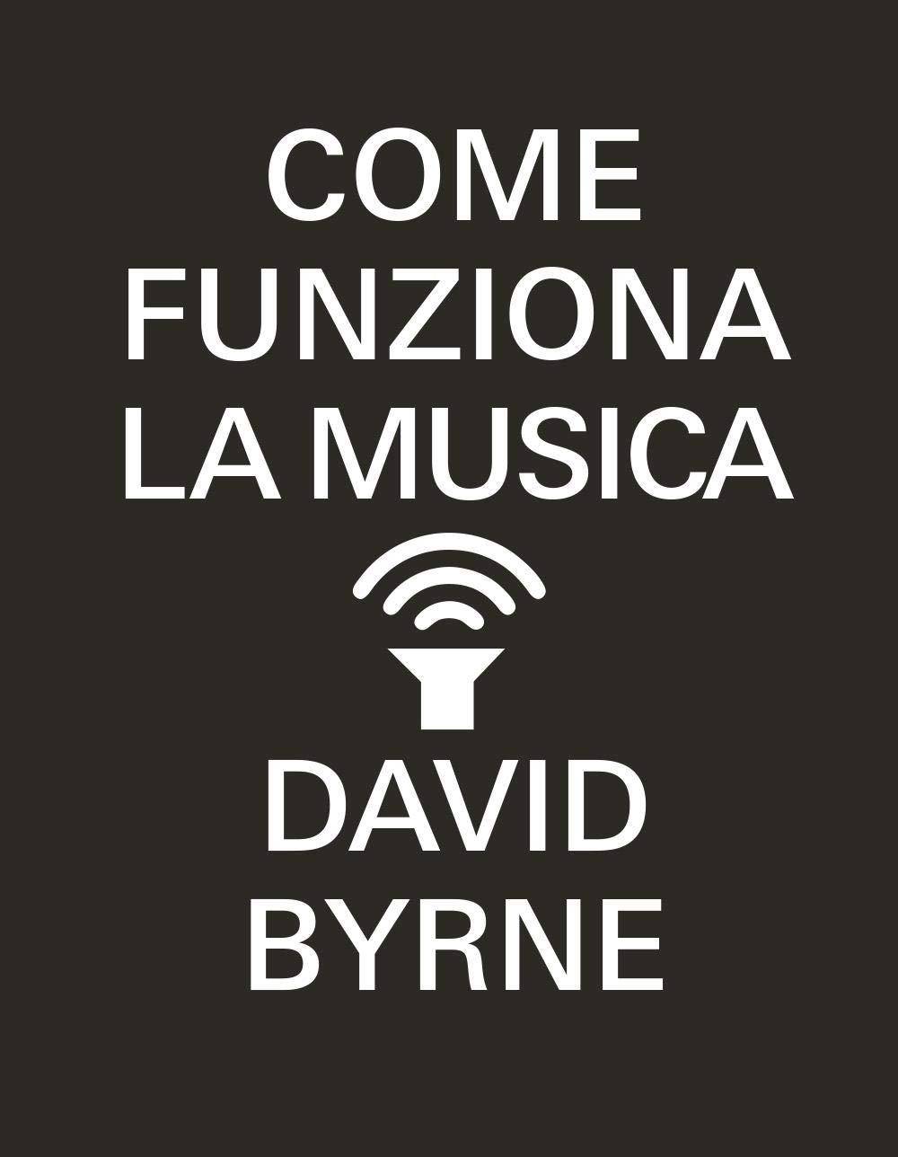 come-funziona-la-musica-david-byrne-cover-book